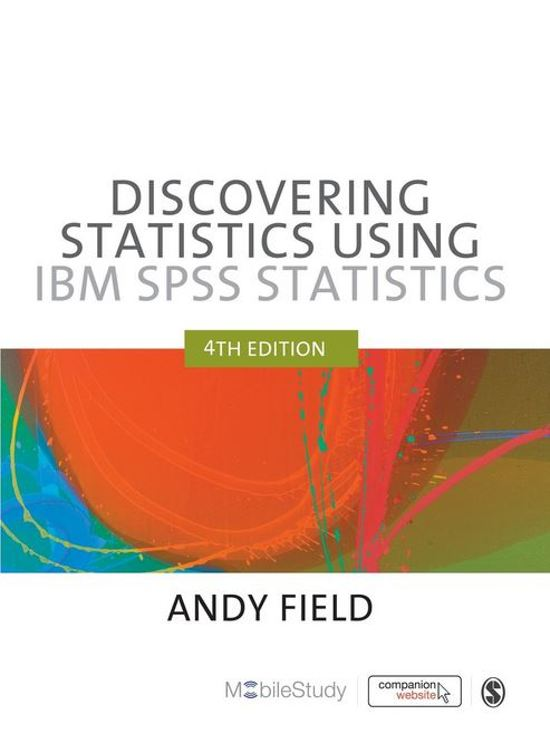 Discovering Statistics Using IBM SPSS Statistics - 4de editie - Andy Field