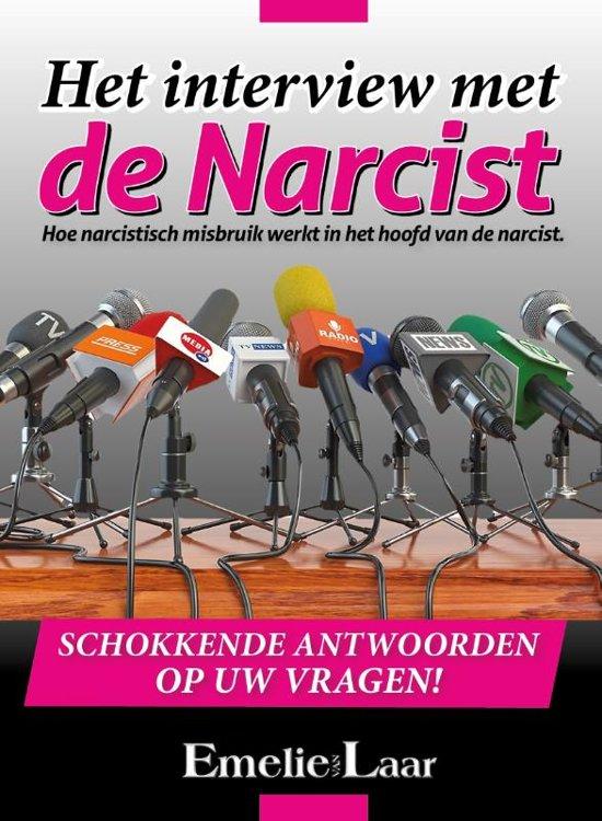 Het interview met de Narcist - Hoe narcistisch misbruik werkt in het hoofd van de narcist.