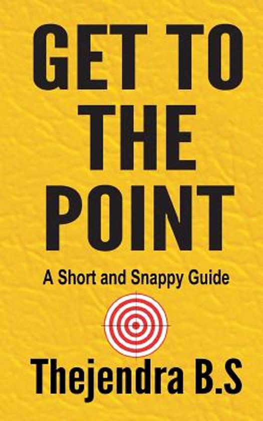 Get to the Point! - A Short and Snappy Guide