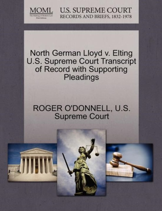 North German Lloyd V. Elting U.S. Supreme Court Transcript of Record with Supporting Pleadings