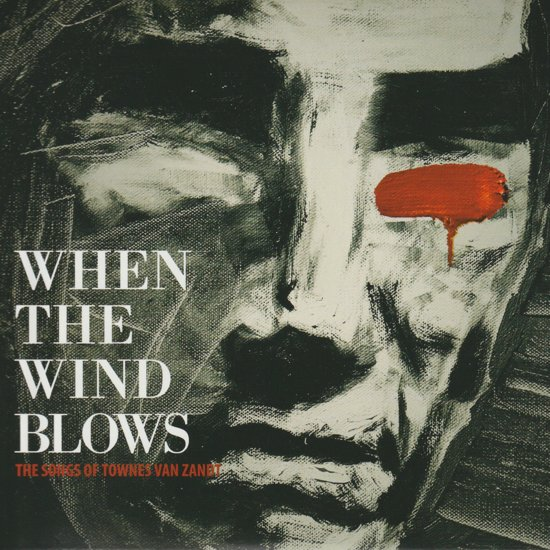 CD cover van When The Wind Blows - The Songs of Townes Van Zandt van Various, The Songs of Townes Van