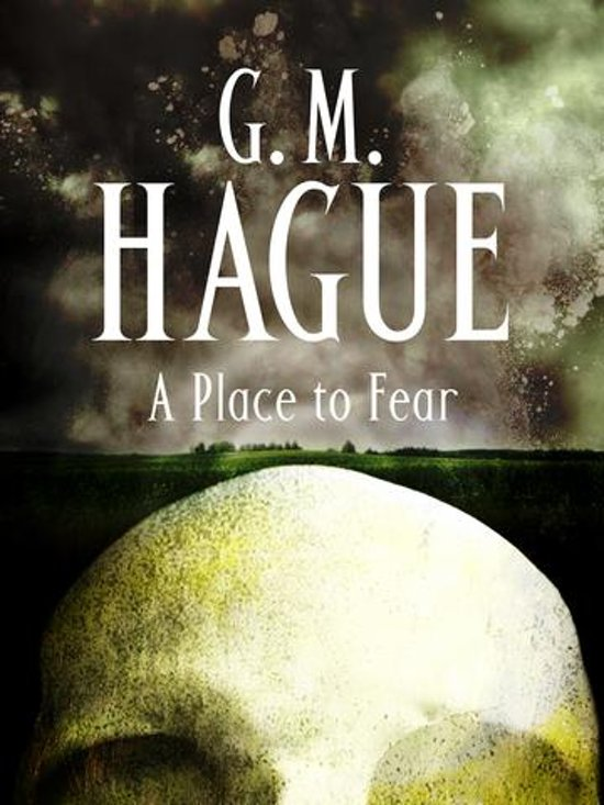 a place to fear hague gm