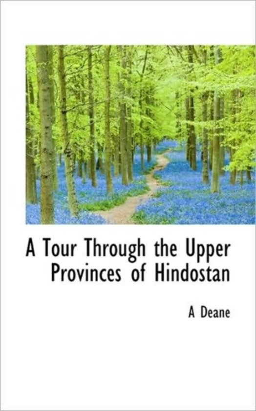 A Tour Through the Upper Provinces of Hindostan
