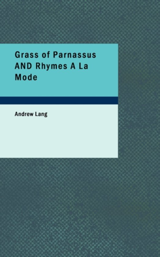 Grass of Parnassus and Rhymes a la Mode