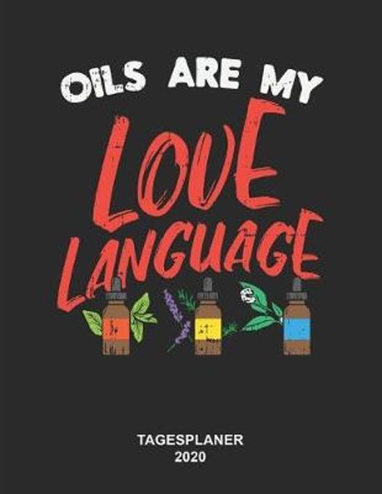 Oils Are My Love Language Tagesplaner 2020: 8,5 x 11 Zoll (ca. DIN A4) I 368 Seiten Terminkalender (Jeder Tag eine komplette Seite) I Jahresplaner I �
