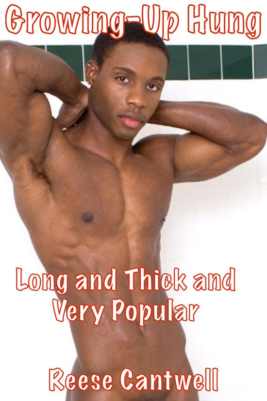 Growing-Up Hung: Long and Thick and Black And Very Popular