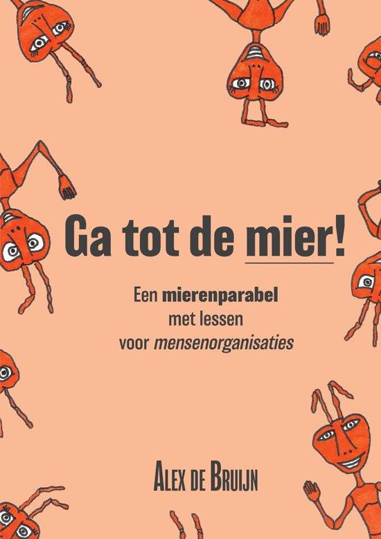 Ga tot de mier! Een mierenparabel met lessen voor mensenorganisaties