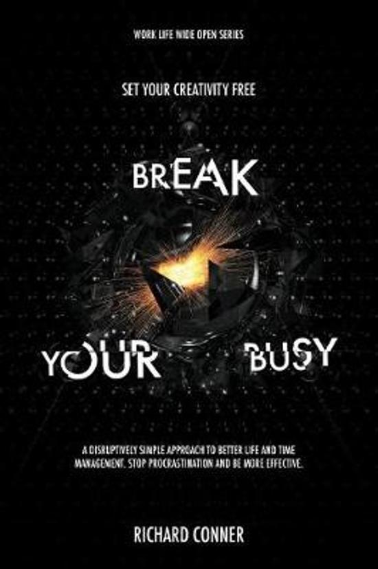 Break Your Busy - Set Your Creativity Free