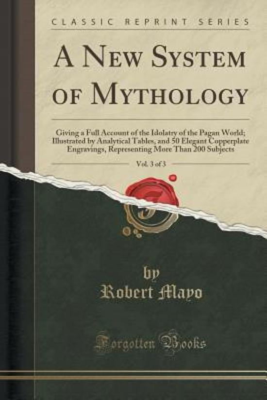 Bol A New System Of Mythology Vol 3 Of 3 Robert Mayo