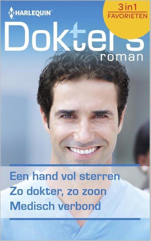Een hand vol sterren / Zo dokter, zo zoon / Medisch verbond - Doktersroman Favorieten 407, 3-in-1