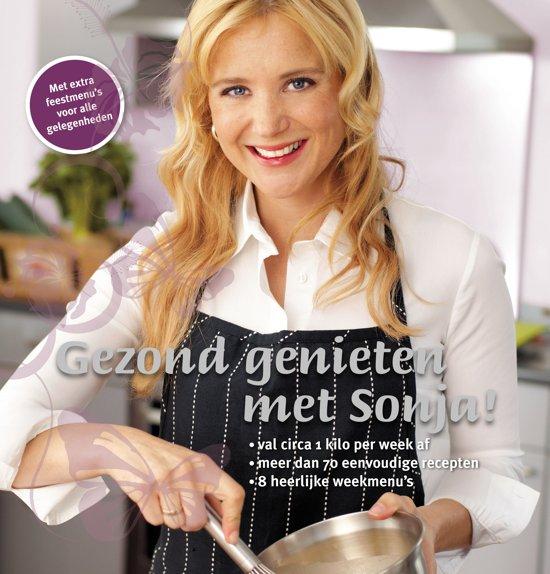 Boek cover Gezond genieten met Sonja van Sonja Bakker (Paperback)