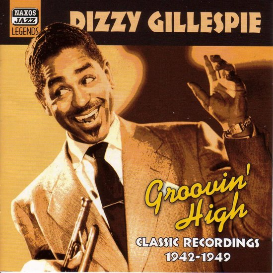 Dizzy Gillespie: Groovin' High