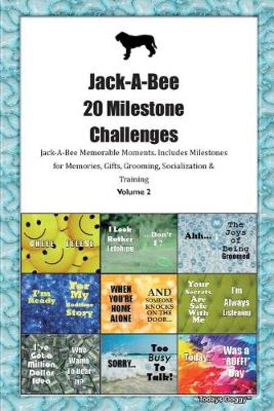 Jack-A-Bee 20 Milestone Challenges Jack-A-Bee Memorable Moments.Includes Milestones for Memories, Gifts, Grooming, Socialization & Training Volume 2