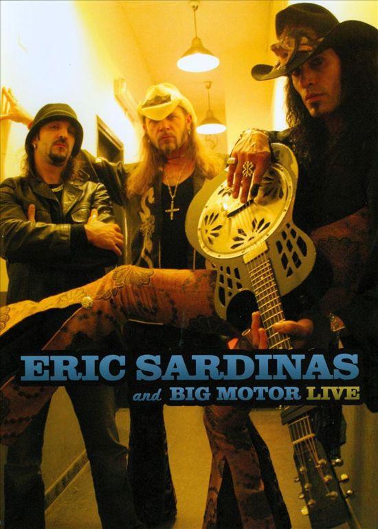 Eric Sardinas & Big..