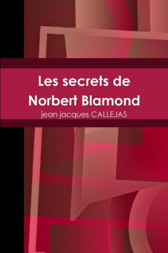 Les Secrets De Norbert Blamond