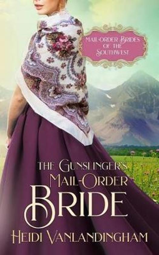 The Gunslinger's Mail-Order Bride
