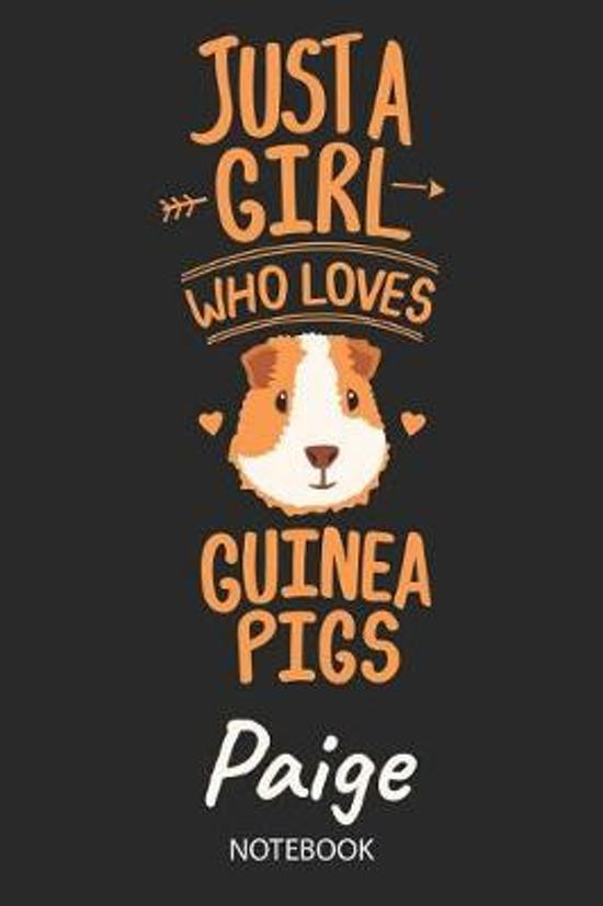 Just A Girl Who Loves Guinea Pigs - Paige - Notebook