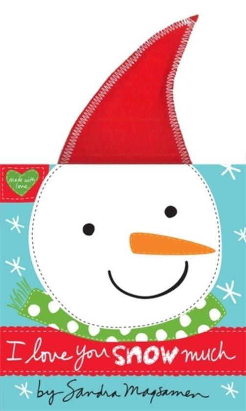 Bolcom I Love You Snow Much Sandra Magsamen 9780316378765 Boeken