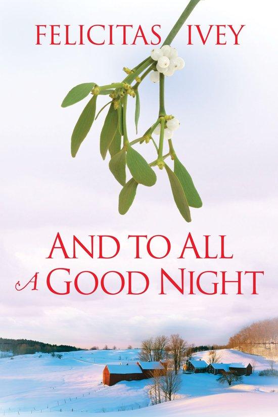 Bolcom And To All A Good Night Ebook Felicitas Ivey
