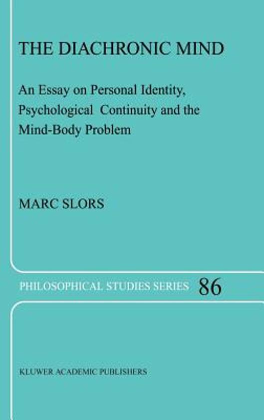 psychological continuity of personal identity philosophy essay We will thus survey the main theories of personal identity on offer and then see  what,  matter, psychological continuity is what preserves my identity   attributability and identification, see various essays in frankfurt 1988.