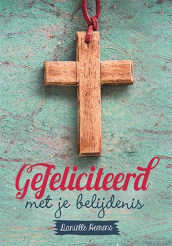 gefeliciteerd met je belijdenis bol.| Gefeliciteerd met je belijdenis, Danielle Heerens  gefeliciteerd met je belijdenis