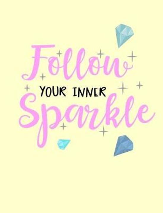 Follow your Inner Sparkle: The Encouraging Quotes series College Ruled Composition Notebook in 7.44'' x 9.69'' for note-taking, journaling, and ess