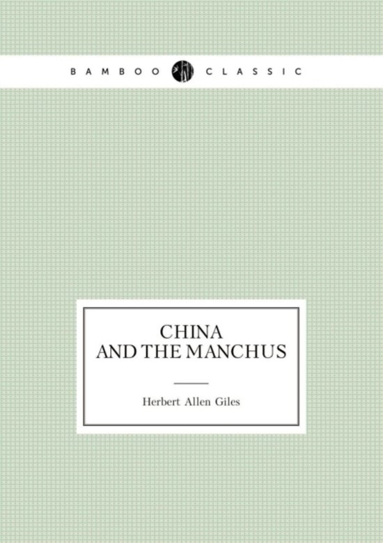 China and the Manchus (Lectures)