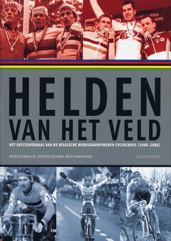 Boek cover Helden Van Het Veld van Patrick Cornillie (Onbekend)