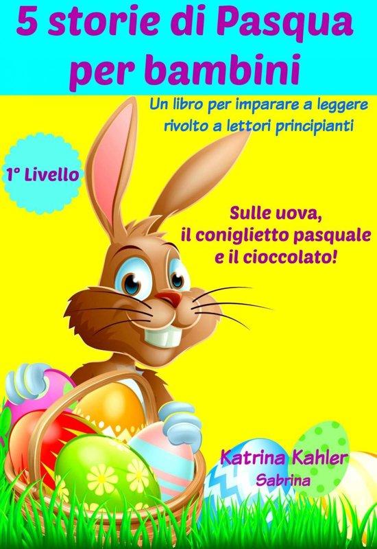 Bolcom 5 Storie Di Pasqua Per Bambini Ebook Katrina Kahler