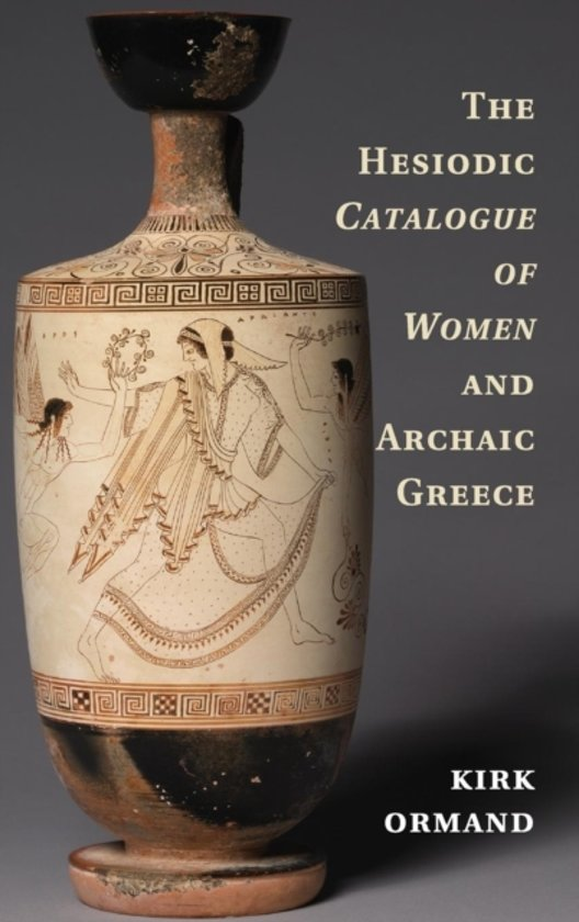 The Hesiodic Catalogue of Women and Archaic Greece