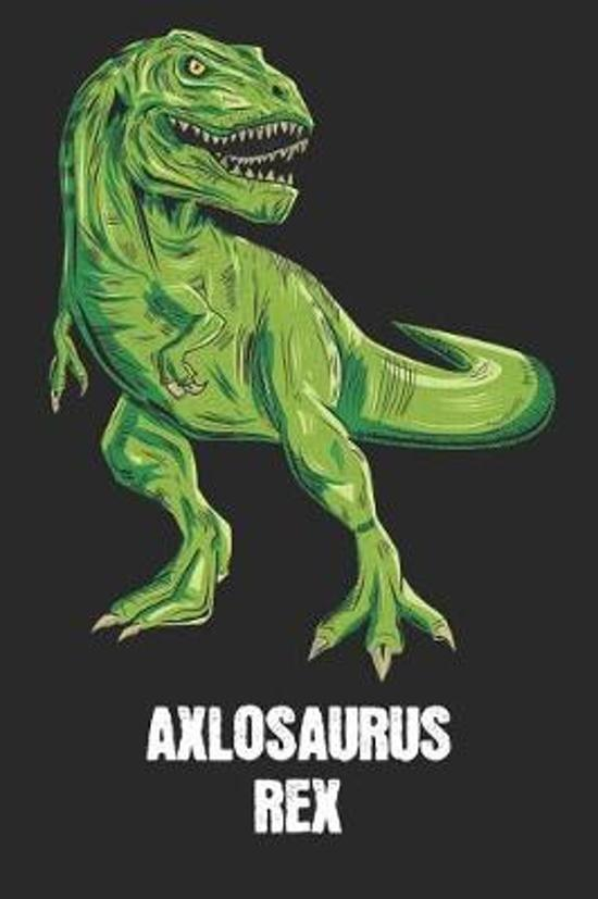 Axlosaurus Rex