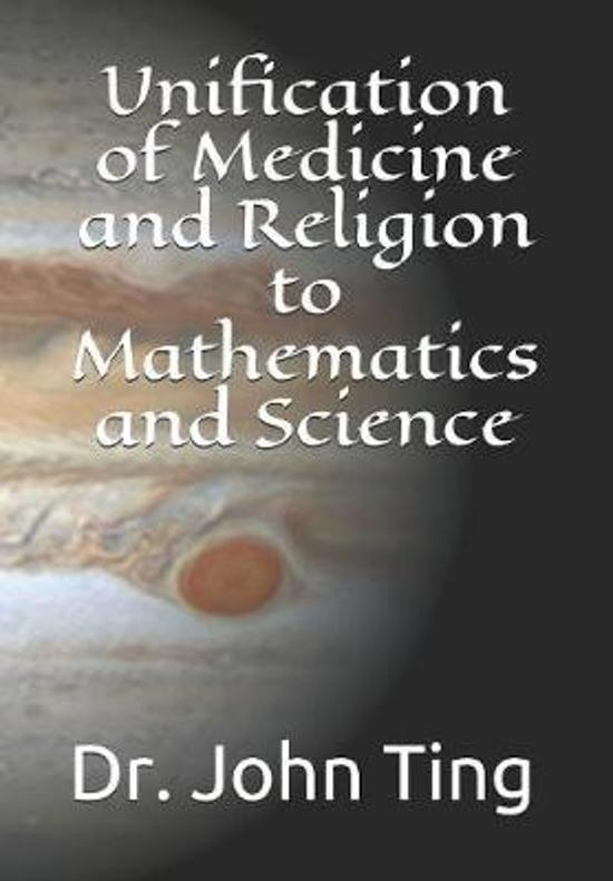 Unification of Medicine and Religion to Mathematics and Science