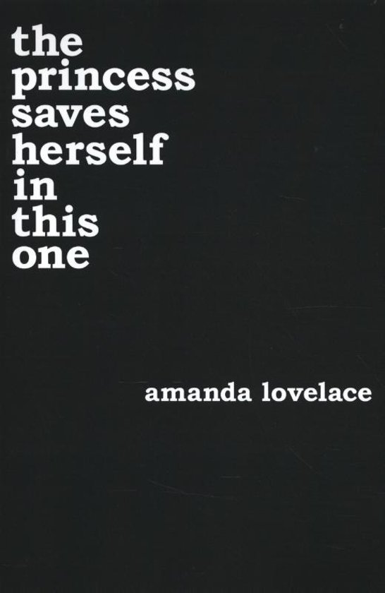 Boek cover The Princess Saves Herself in This One van Amanda Lovelace (Paperback)