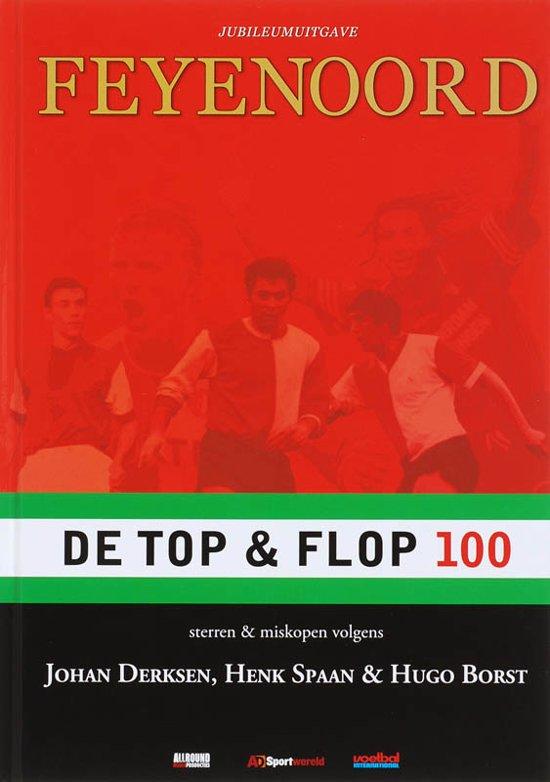 Boek cover Feyenoord De Top En Flop 100 van Johan Derksen (Onbekend)