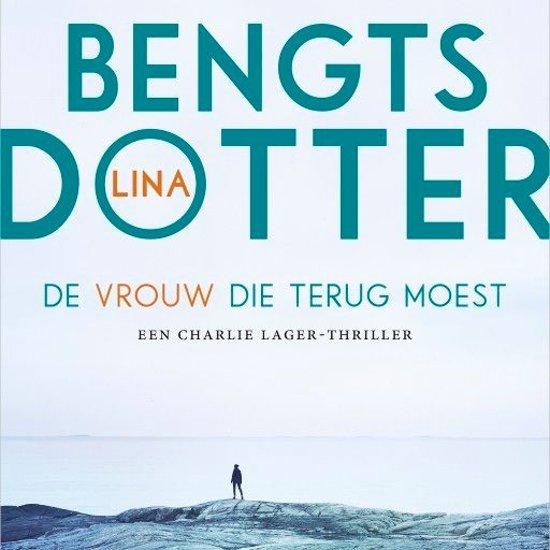 Boek cover Charlie Lager - De vrouw die terug moest van Lina Bengtsdotter (Onbekend)