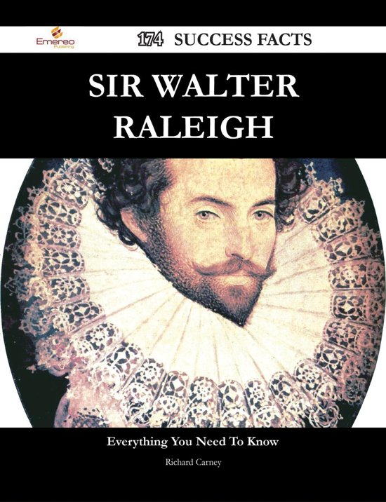 Sir Walter Raleigh 174 Success Facts - Everything you need to know about Sir Walter Raleigh