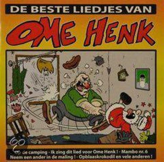 Ome Henk - De Beste Liedjes