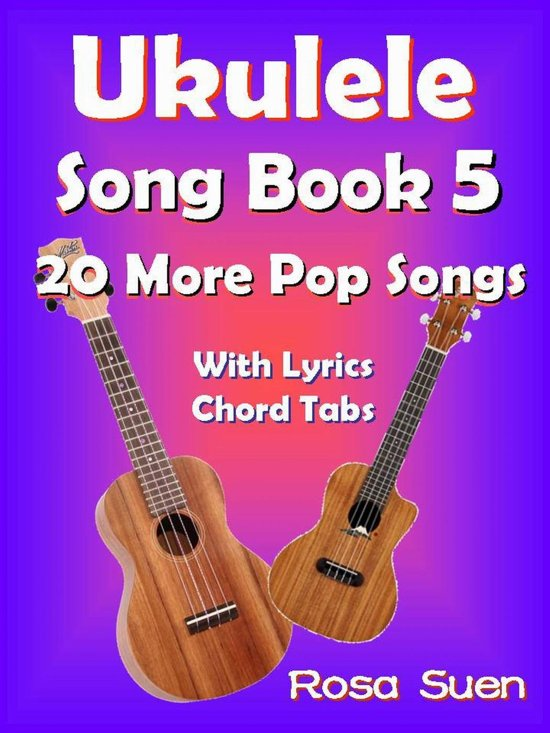 Bol Ukulele Song Book 5 20 More Popular Songs With Lyrics
