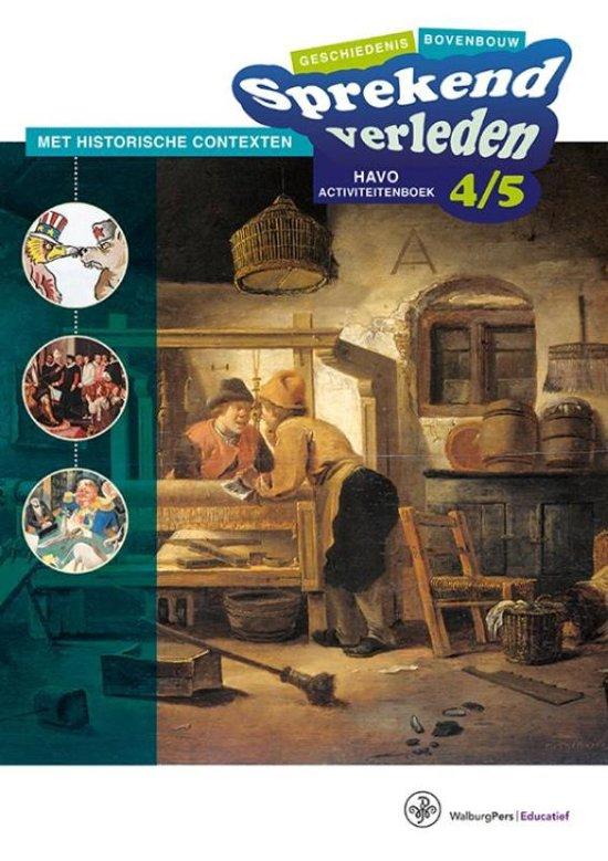 Sprekend verleden - Sprekend verleden Havo 4-5 Activiteitenboek