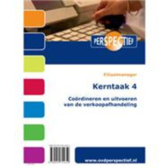 Filiaalmanager Kerntaak 4 Coordineren en uitvoeren van de verkoopafhandeling Opdrachten en theorie - Perspectief |