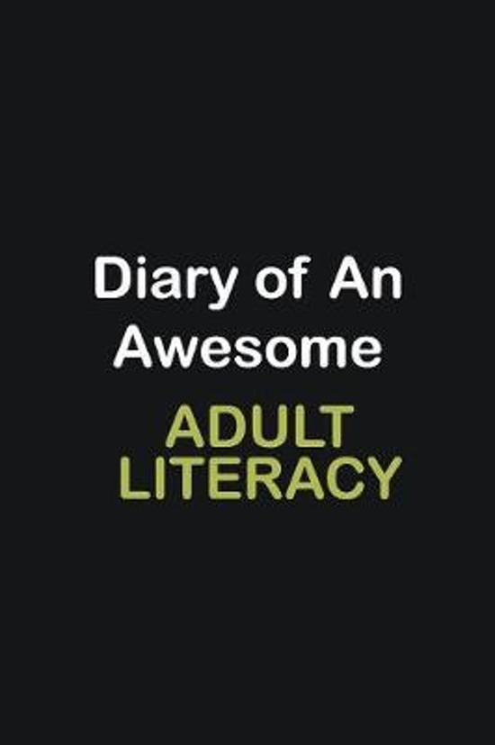 Diary of an awesome Adult Literacy: Writing careers journals and notebook. A way towards enhancement