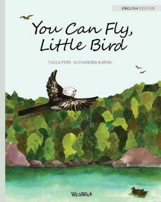 You Can Fly, Little Bird