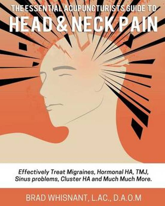 The Essential Acupuncturist Guide to Head and Neck Pain