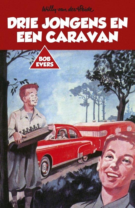 Bob Evers 9 Bob Evers Drie jongens en een caravan