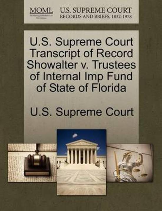 U.S. Supreme Court Transcript of Record Showalter V. Trustees of Internal Imp Fund of State of Florida