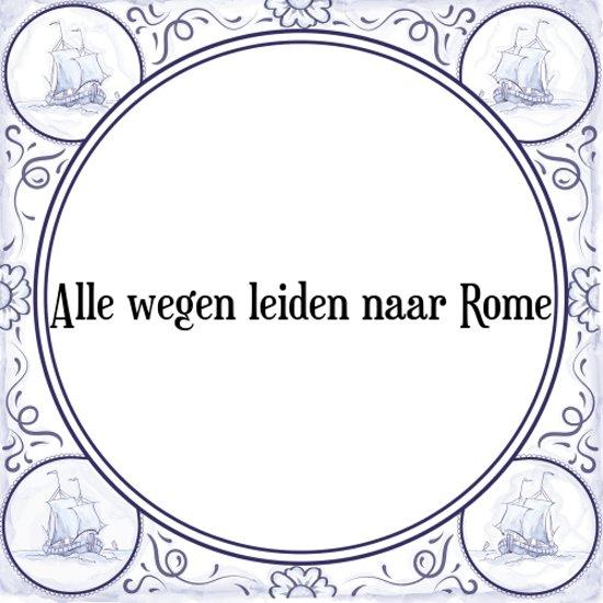 Tegeltje met Spreuk (Tegeltjeswijsheid): Alle wegen leiden naar Rome + Kado verpakking & Plakhanger