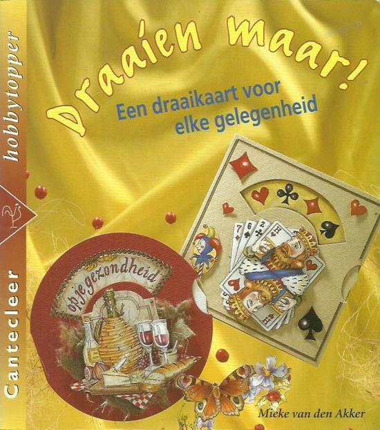 Draaien Maar! - Mieke Van Den Akker |