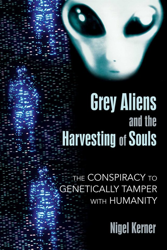 Bolcom Grey Aliens And The Harvesting Of Souls Ebook