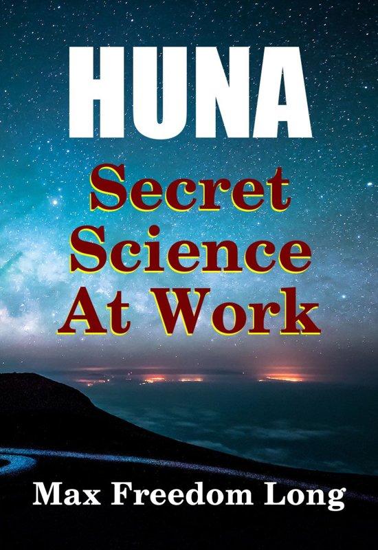Huna, Secret Science at Work