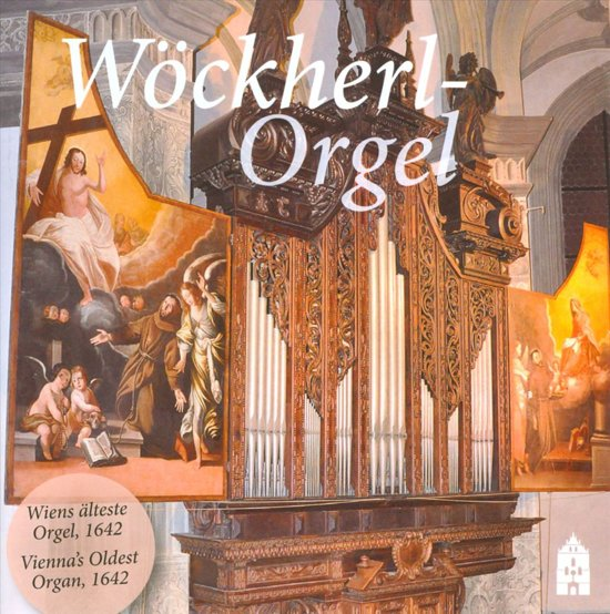 Wockherl-Orgel: Vienna's Oldest Organ 1642